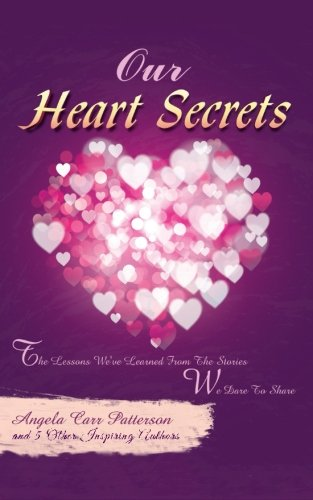 Our Heart Secrets: The Lessons We've Learned From The Stories We Dare To Share pdf epub
