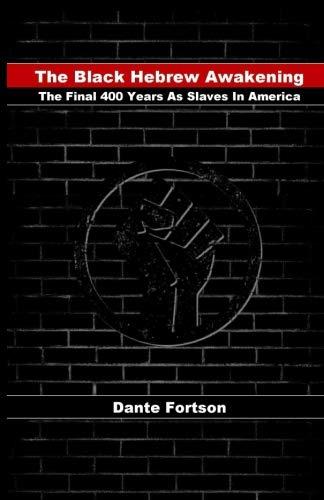 The Black Hebrew Awakening: The Final 400 Years