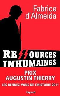 Ressources inhumaines : les gardiens de camps de concentration et leurs loisirs : 1933-1945, Almeida, Fabrice d'