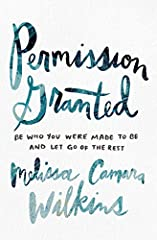 From award-winning blogger Melissa Camara Wilkins, come and find a stunningly simple path to confidence and clarity. All you have to do is give yourself permission to show up as your gloriously imperfect self.              Try...
