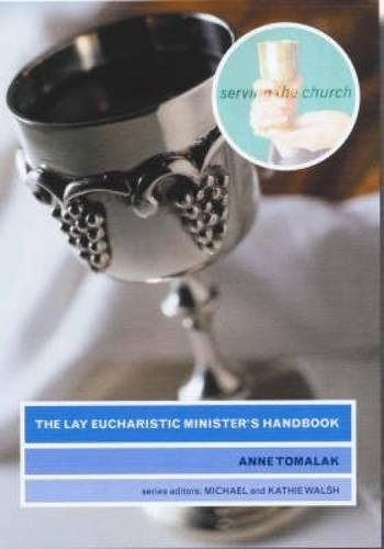 Download The Lay Eucharistic Ministers Handbook (Serving the