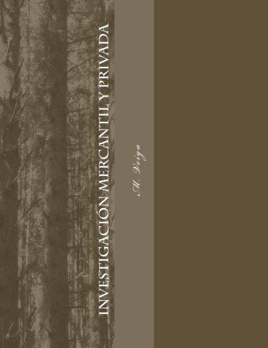 Investigacin Mercantil y Privada (Spanish Edition)