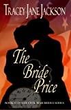 The Bride Price, Tracey Jane Jackson, 1453660410