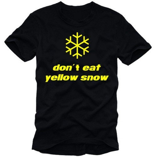 Don´t eat yellow snow - T-SHIRT