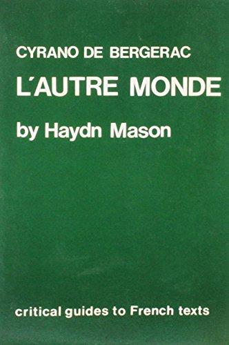 Cyrano de Bergerac: L' Autre Monde (Critical Guides to French Texts)