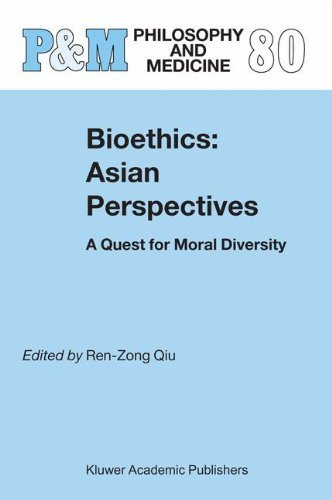 Bioethics: Asian Perspectives: A Quest for Moral Diversity (Philosophy and Medicine / Asian Studies in Bioethics and the Philosophy of Medicine) Pdf
