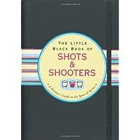 Little Black Book Of Shots & Shoot (Little Black Books)