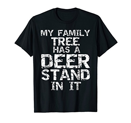 My Family Tree has a Deer Stand in it Shirt Buck Hunting Tee