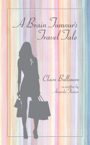 Book: A Brain Tumour's Travel Tale by Claire Bullimore