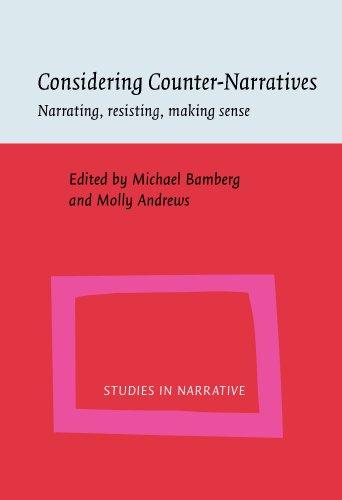 Considering Counter-Narratives: Narrating, resisting, making sense (Studies in Narrative)