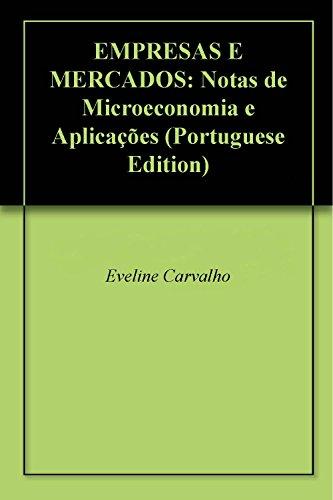 eBook EMPRESAS E MERCADOS: Notas de Microeconomia e Aplicações