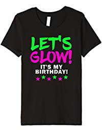 Let's Glow Party It's My Birthday Funny T Shirt