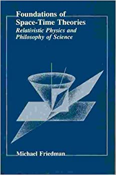 Book Foundations of Space-Time Theories: Relativistic Physics and Philosophy of Science (Princeton Legacy Library)