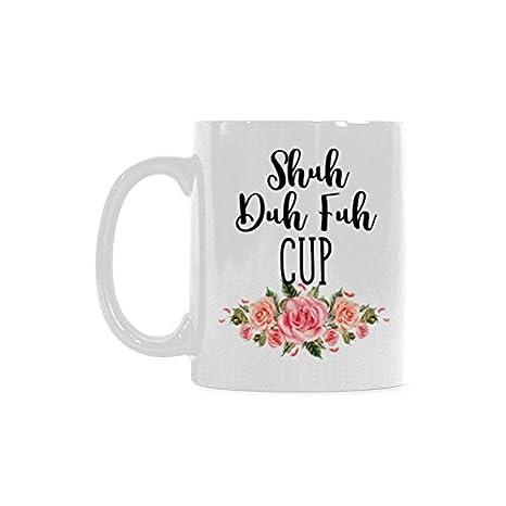 Amazon.com: WECE tazas de café Funny Shuh duh Fuh taza ...