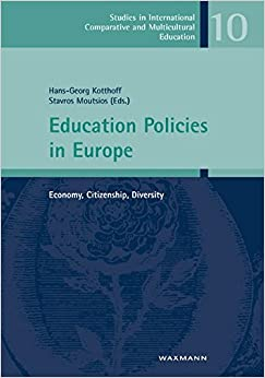 Book Education Policies in Europe: Economy, Citizenship, Diversity (Studien zur International und Interkulturell Vergleichenden Erziehungswissenschaft)