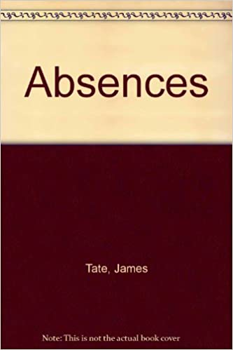 Amazon absences 9780887480911 james tate books absences reprint edition thecheapjerseys Images