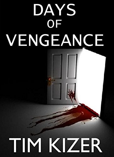 Days of Vengeance--A Suspense Novel