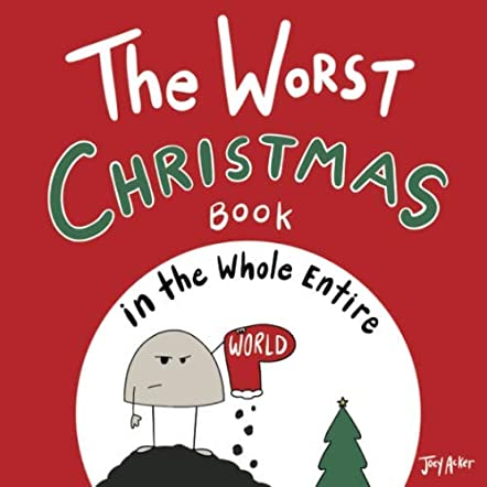 The Worst Christmas Book in the Whole Entire World