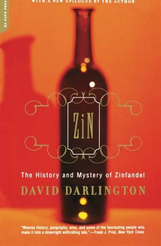 Zin: The History And Mystery Of Zinfandel