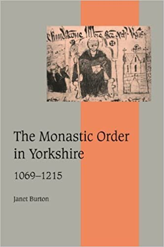 Book The Monastic Order in Yorkshire, 1069-1215 (Cambridge Studies in Medieval Life and Thought: Fourth Series) by Janet Burton (2006-12-14)