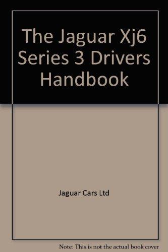 (The Jaguar Xj6 Series 3 Drivers Handbook)
