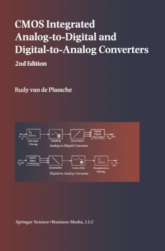 CMOS Integrated Analog-to-Digital and Digital-to-Analog Converters (The Springer International Series in Engineering and Computer Science) by Rudy J. van de Plassche (2010-12-07)