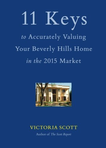 11 Keys To Accurately Valuing Your Beverly Hills Home in the 2015 Market by Ms Victoria Scott - Hills Beverly Shopping Malls