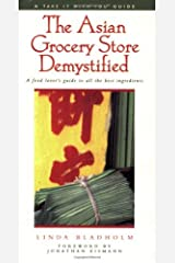 The Asian Grocery Store Demystified (Take It with You Guides) by Linda Bladholm (1999-04-15) Paperback