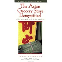The Asian Grocery Store Demystified (Take It with You Guides) by Linda Bladholm (1999-04-15)