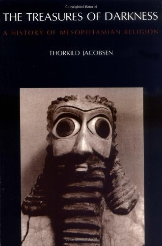 The Treasures of Darkness: A History of Mesopotamian Religion 1st (first) (PB Edition by Jacobsen, Thorkild [1978]