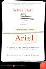 Sylvia Plath's famous collection, as she intended it. When Sylvia Plath died, she not only left behind a prolific life but also her unpublished literary masterpiece, Ariel. When her husband, Ted Hughes, first brought this collection to life, ...