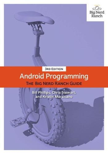 Price comparison product image Android Programming: The Big Nerd Ranch Guide (3rd Edition) (Big Nerd Ranch Guides)
