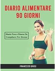 Diario Alimentare 90 Giorni: Diario Peso e Fitness Da Compilare Per Donne