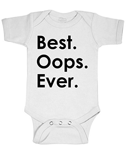 Best OOPS Ever - unplanned Cute Baby - Cotton Infant Bodysuit, NB, White (Best Easy Pranks Ever)