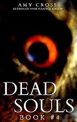 Dead Souls 4 (English Edition)