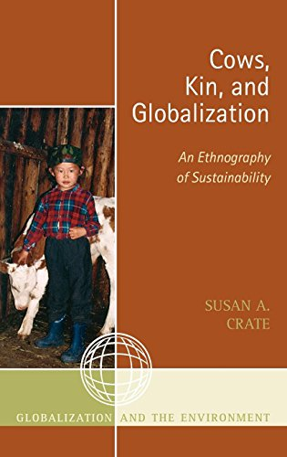 Cows, Kin, and Globalization: An Ethnography of Sustainability (Globalization and the Environment)