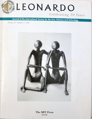Leonardo Journal of the International Society for the Arts: Virtual Prototyping of Scherk-Collins Saddle Rings; Low Complexity Art; Michelangelo's Medici Chapel; Those Parodic Images- A Glimpse of Contemporary Chinese Art (Vol. 30 No. 2)