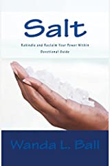Salt: Reclaim and Rekindle Your Power Within - Devotional Guide by Mrs. Wanda L Ball (2014-01-06) Paperback