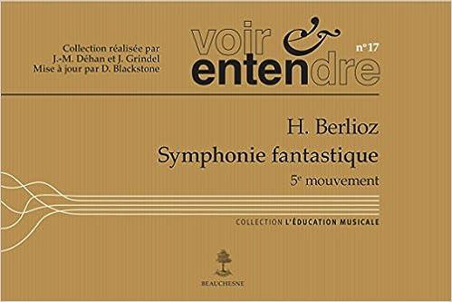 Read Online Symphonie fantastique 5e mouvement - H. Berlioz (Voir & entendre n°17) pdf ebook