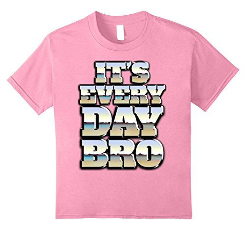 Kids It's Every Day Bro T-Shirt Funny HALLOWWEEN Party Gift Shirt 8 Pink (Bro Science Life Halloween)
