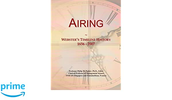 Airing: Websters Timeline History, 1656-2007: Amazon.es: Icon Group International: Libros en idiomas extranjeros