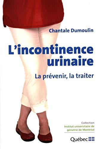 Lincontinence Urinaire La Prévenir La Traiter French
