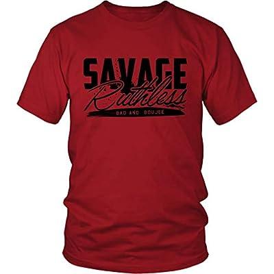 LesGo-Tshirt Bad and Boujee Savage Ruthless Migos Hip Hop T-Shirt Inspired Creation T-Shirt Love Gift