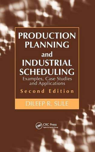 Production Planning and Industrial Scheduling: Examples,...