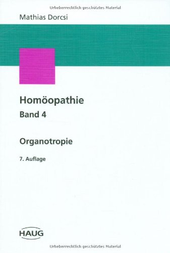 Homöopathie, Bd.4: Organotropie
