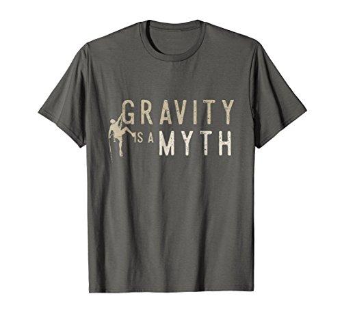 Mens Gravity is a Myth Shirt, Funny Rock Mountain Climbing Gift Large Asphalt