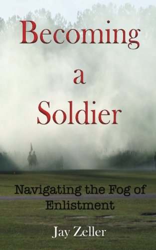becoming-a-soldier-navigating-the-fog-of-enlistment
