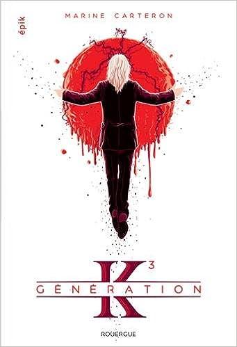 Génération K, Tome 3