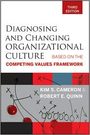 Diagnosing and Changing Organizational Culture 3th (third) edition Text Only