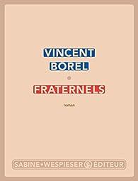 Fraternels par Vincent Borel